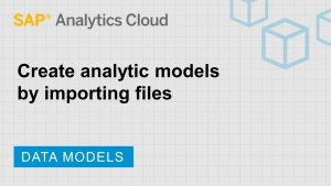 Image for Create analytic models by importing files